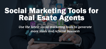 Social Media Marketing Tools for Real Estate Agents
